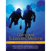 Diving and Subaquatic Medicine by Carl Edmonds