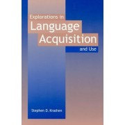 Explorations in Language Acquisition and Use by Krashen