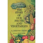 The Story of Our Fruits and Vegetables by Dorothy Crispo