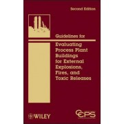 Guidelines for Evaluating Process Plant Buildings for External Explosions, Fires, and Toxic Releases by Center for Chemical Process Safety (CCPS)