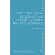 Institutions, Human Development and Economic Growth in Transition Economies by Pasquale Tridico
