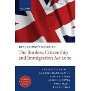 Blackstone's Guide to the Borders, Citizenship and Immigration Act 2009 by Ian MacDonald