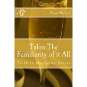 Talon; The Familiarity of It All: Third in the Talon Series
