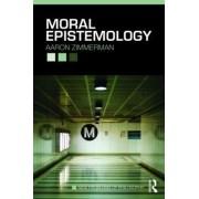 Moral Epistemology by Aaron Zimmerman