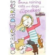 Cupcake Diaries #27: Emma Raining Cats and Dogs...and Cupcakes! by Coco Simon