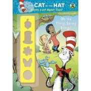 Oh, the Things Spring Brings! (Dr. Seuss/Cat in the Hat) by Golden Books
