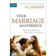 Your Marriage Masterpiece by Al Janssen