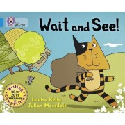 Wait and See! by Louisa Kelly