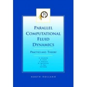 Parallel Computational Fluid Dynamics 2001, Practice and Theory by A. Ecer