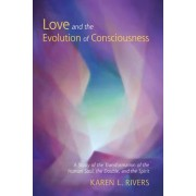 Love and the Evolution of Consciousness by Karen Rivers