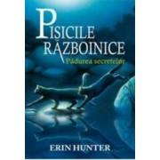 Pisicile razboinice vol.3 padurea secretelor - Erin Hunter