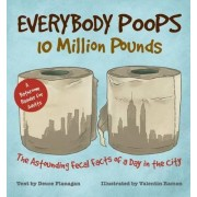 Everybody Poops 10 Million Pounds by Deuce Flanagan