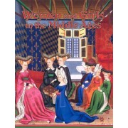 Women and Girls in the Middle Ages by Kay Eastwood