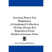 German Poetry for Beginners by Emma Sophia Buchheim