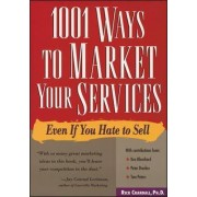 1001 Ways to Market Your Services by Rick Crandall