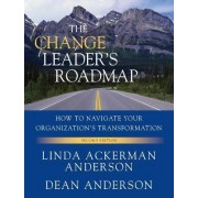 The Change Leader's Roadmap by Dean Anderson