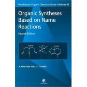 Organic Syntheses Based on Name Reactions: Volume 22 by C. Stumer