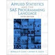 Applied Statistics and the SAS Programming Language by Jeffrey K. Smith