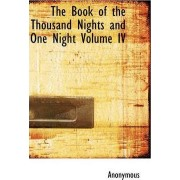 The Book of the Thousand Nights and One Night Volume IV by Anonymous