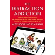 The Distraction Addiction by Alex Soojung-Kim Pang