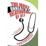 The Most Unhealthy Relationship of All by Mark A Hertzberg