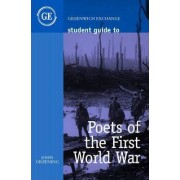 Student Guide to Poets of the First World War by John Greening