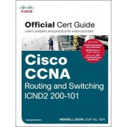 CCNA Routing and Switching ICND2 200-101 Official Cert Guide by Wendell Odom