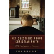Key Questions about Christian Faith by John Goldingay