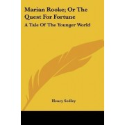 Marian Rooke; Or the Quest for Fortune by Henry Sedley