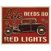 """Sign - Life Needs No Red Lights (Hot Rod)"""