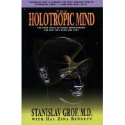 The Holotropic Mind by Stanislav Grof