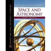 Encyclopedia of Space and Astronomy by Jr. Joseph A. Angelo