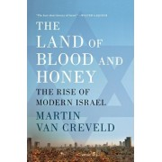 The Land of Blood and Honey by Martin Van Creveld
