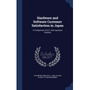 Hardware and Software Customer Satisfaction in Japan: A Comparison of U.S. and Japanese Vendors