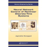 Neural Network Control of Nonlinear Discrete-Time Systems by Jagannathan Sarangapani