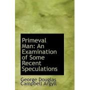 Primeval Man by George Douglas Campbell Argyll