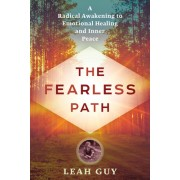The Fearless Path to Emotional Healing: A Radical Awakening to Self-Love and Inner Peace