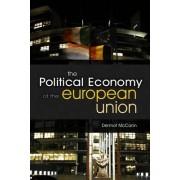 The Political Economy of the European Union by Dermot McCann