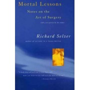 Mortal Lessons: Notes on the Art of Surgery by Richard Selzer