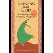 Dancing with God by Karen Baker-Fletcher