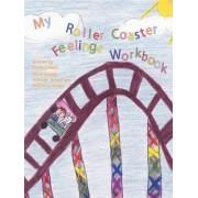My Roller Coaster Feelings Workbook by Bryna Hebert