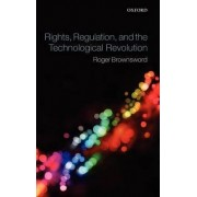Rights, Regulation, and the Technological Revolution by Professor Roger Brownsword