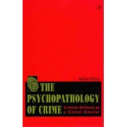 The Psychopathology of Crime by Adrian Raine