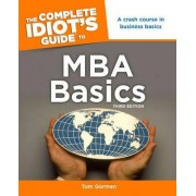 The Complete Idiot's Guide to MBA Basics, 3rd Edition by Mba Gorman