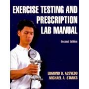 Exercise Testing and Prescription Lab Manual by Edmund O. Acevedo