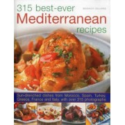 315 Best-ever Mediterranean Recipes by Beverly Jollands