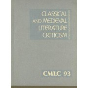 Classical and Medieval Literature Criticism, Volume 93 by Jelena Krstovic