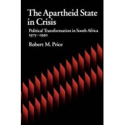The Apartheid State in Crisis by Robert M. Price