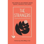 The Strangers: Nine Stories by Nine Immigrant Writers Brought Together by One Concept