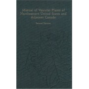 Manual of Vascular Plants of Northeastern United States and Adjacent Canada by Henry A. Gleason